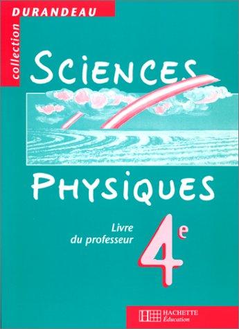 Sciences physiques, 4e. Livre du professeur, édition 1998