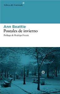 Postales De Invierno par Ann Beattie