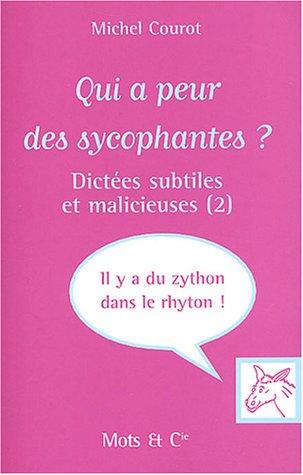 Qui a peur des sycophantes ? Dictées subtiles et malicieuses, tome 2 par Michel Courot