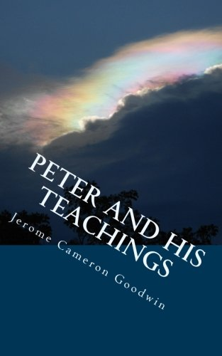 Peter And His Teachings: All The Bible Teaches About: Volume 41