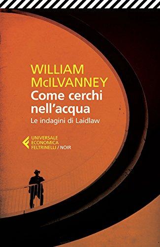 Come cerchi nell'acqua: Le indagini di Laidlaw por William McIlvanney