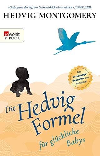 Die Hedvig-Formel für glückliche Babys (German Edition) par Hedvig Montgomery