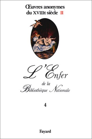 l-39-enfer-de-la-bibliothque-nationale-tome-4-oeuvres-anonymes-du-xviiie-sicle-volume-2