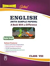 Golden English: (With Sample Papers) A book with a Difference for Class- 8 (For 2019 Final Exams)