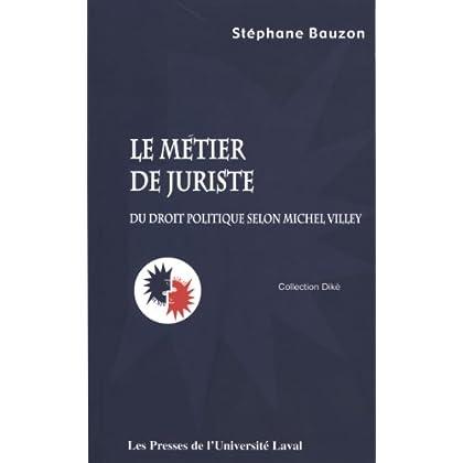 Le métier de juriste : Du droit politique selon Michel Villey