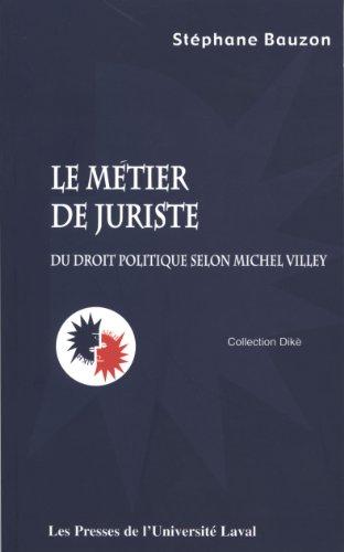 Le mtier de juriste : Du droit politique selon Michel Villey