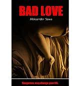 [ BAD LOVE ] BY Sowa, Aleksander ( AUTHOR )Feb-21-2013 ( Paperback )