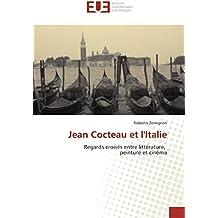 Jean Cocteau et l'Italie: Regards croisés entre littérature, peinture et cinéma