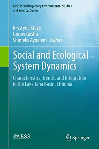 Social and Ecological System Dynamics: Characteristics, Trends, and Integration in the Lake Tana Basin, Ethiopia (AESS Interdisciplinary Environmental Studies and Sciences Series)