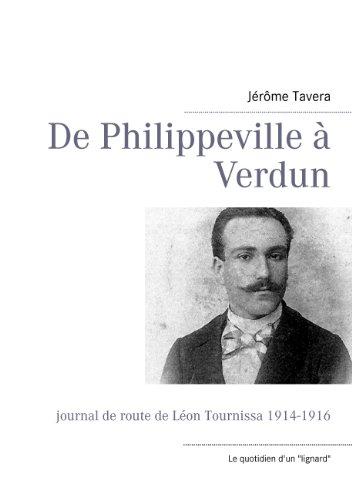 De Philippeville à Verdun: Journal de route de Léon Tournissa 1914-1916