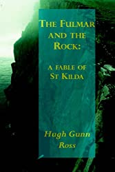 The Fulmar and the Rock: a fable of St Kilda