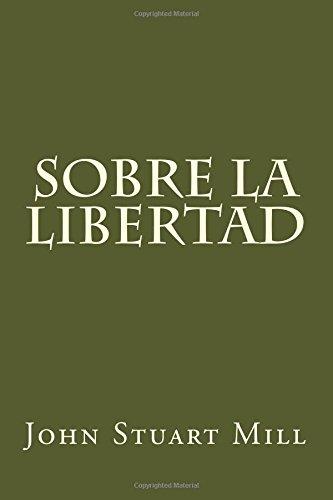 Sobre la libertad por John Stuart Mill