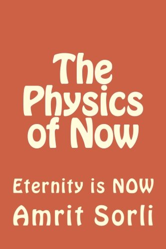 The Physics of Now: Eternity is NOW