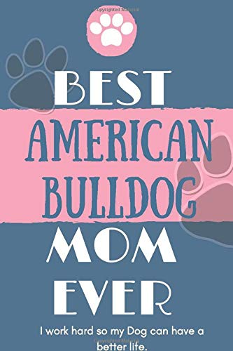 Best  American Bulldog Mom Ever Notebook  Gift: Lined Notebook  / Journal Gift, 120 Pages, 6×9, Soft Cover, Matte Finish