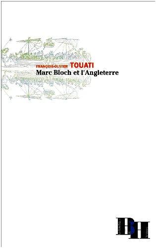Marc Bloch et l'Angleterre par François-Olivier Touati