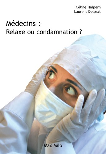Mdecins : relaxe ou condamnation ?: Essais - documents
