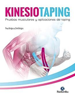 Kinesiotaping: Pruebas Musculares Y Aplicaciones De Taping (color) por Thuy Bridges epub