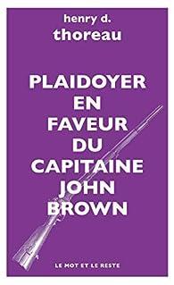 Plaidoyer en faveur du Capitaine John Brown par Henry David Thoreau