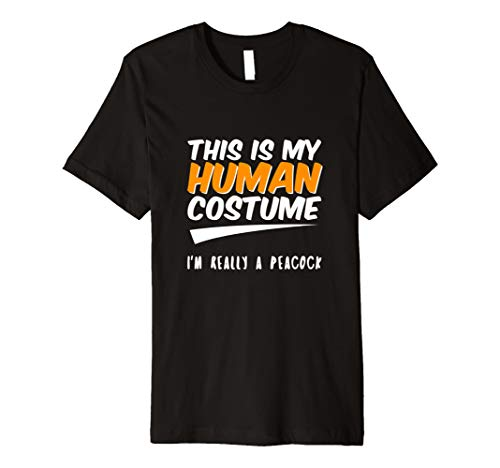 This is my Human Costume I'm Really a Peacock T-Shirt Tee