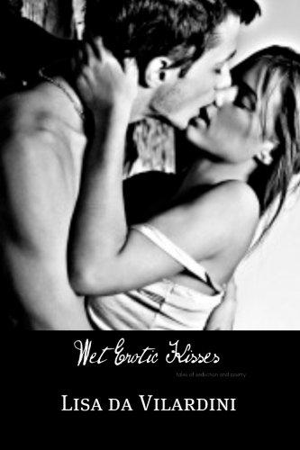 Wet, Erotic Kisses