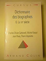 Dictionnaire des biographies, tome 6 : Le XXe siècle