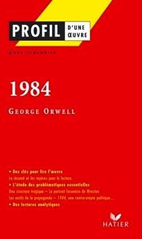 Profil - Orwell (George) : 1984 : Analyse littéraire de l'oeuvre (Profil d'une Oeuvre t. 282) par [Orwell, Georges, Lemeunier, Aude, Decote, Georges]