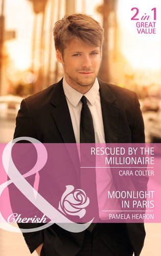 book cover of Rescued by the Millionaire / Moonlight in Paris