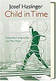 Child in Time: Ein literarisches Bilderbuch ?ber die Zumutungen des Jungseins. Fotografisch eingerichtet von Maix Mayer