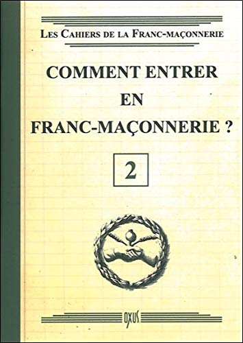 Comment entrer en Franc-Maçonnerie ? Livret 2