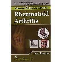 John Ebnezar CBS Handbooks in Orthopedics and Factures: Common Orthopedic Problems: Rheumatoid Arthritis