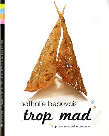 Trop mad: trop bonne la cuisine bretonne ! par Nathalie Beauvais