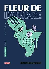 Fleur de l\'ombre, tome 1 par Kazuo Kamimura