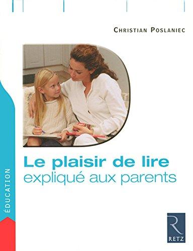Le plaisir de lire expliqué aux parents par Christian Poslaniec