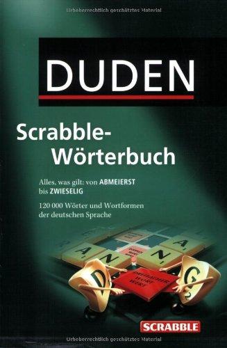 Duden Scrabble-Wörterbuch: Alles was gilt: von ABMEIERST bis ZWIESELIG. Rund 120.000 Stichwörter und Wortformen (Alle Wörterbuch)