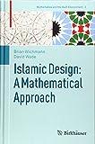 Islamic Design: A Mathematical Approach (Mathematics and the Built Environment (2), Band 2) - Brian Wichmann, David Wade