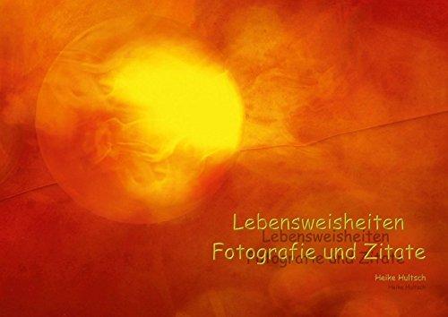 Lebensweisheiten (Posterbuch DIN A2 quer): Fotografie und Lebensweisheiten harmonisch vereint (Posterbuch, 14 Seiten) (CALVENDO Glaube) [Taschenbuch] [Jun 10, 2013] Hultsch, Heike
