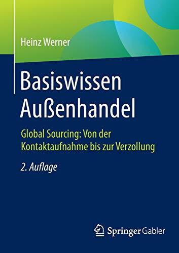 Basiswissen Außenhandel: Global Sourcing: Von der Kontaktaufnahme bis zur Verzollung