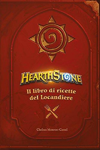 Hearthstone. Il libro di ricette del locandiere. Ediz. illustrata