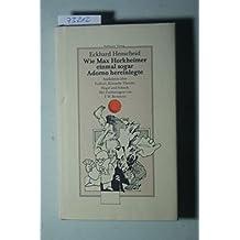 Wie Max Horkheimer einmal sogar Adorno hereinlegte. Das grosse Buch der Anekdoten über Fussball, Kritische Theorie, Hegel und Schach