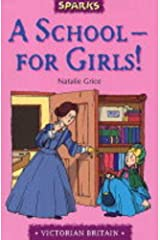 A School For Girls: A Tale of Victorian Schools (Sparks) Paperback