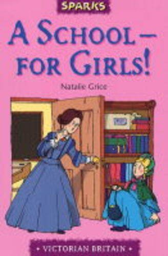A School For Girls: A Tale of Victorian Schools (Sparks)