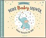 Deine Baby Shower: Gästebuch. Meine Wünsche für dich