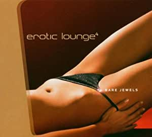 Erotic Lounge Vol.4 - Bare Jewels