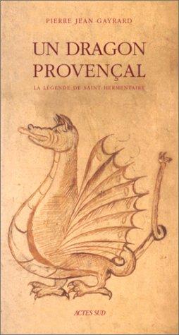 Un dragon provençal : La Légende de Saint Hermentaire