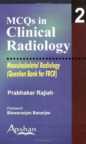 Mcqs in Clinical Radiology: Musculoskeletal Radiology (MCQs in Clinical Radiology S.) (MCQs in Clinical Radiology) by Prabhakar Rajiah (2006-03-30)