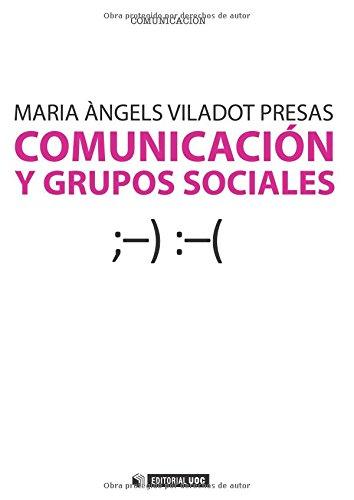 Comunicación y grupos sociales (Manuales) por Maria Àngels Viladot Presas