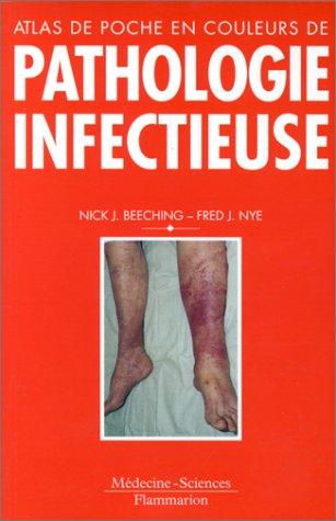 Atlas de poche en couleurs de pathologie infectieuse : Diagnostic par l'image et auto-évaluation par Nick J. Beeching
