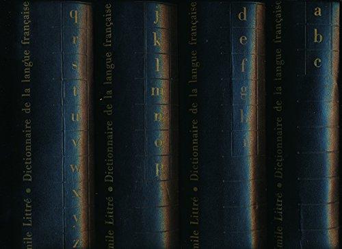 Dictionnaire de la langue française (Complet en 4 tomes) - Nomenclature, Grammaire, Signification des mots, Partie historique, Suppléments et additifs