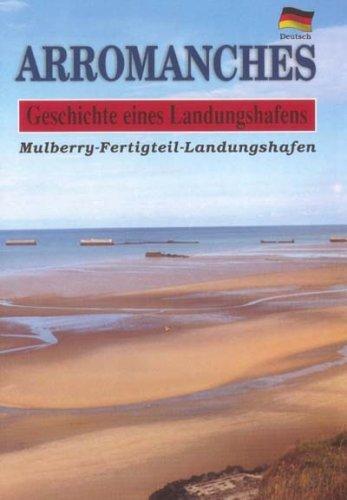 Arrromanches, Geschichte Eines Landungshafens par Alain Ferrand