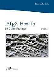 LaTeX HowTo : Le Guide Pratique